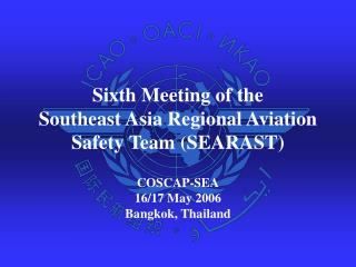 Sixth Meeting of the Southeast Asia Regional Aviation Safety Team (SEARAST)