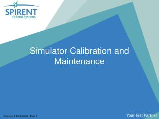 Simulator Calibration and Maintenance