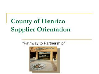 County of Henrico Supplier Orientation