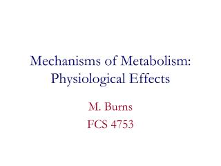 Mechanisms of Metabolism: Physiological Effects