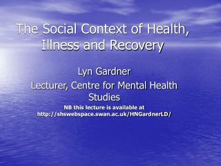 The Social Context of Health, Illness and Recovery