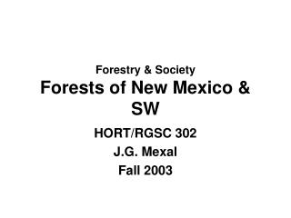 Forestry & Society Forests of New Mexico & SW