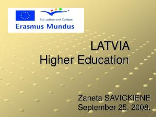 LATVIA  Higher Education