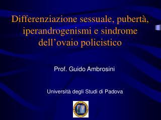 Differenziazione sessuale, pubertà, iperandrogenismi e sindrome dell'ovaio policistico