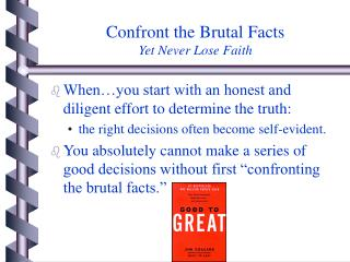 Confront the Brutal Facts Yet Never Lose Faith