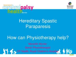 Hereditary Spastic Paraparesis  How can Physiotherapy help?