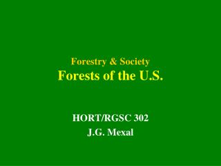 Forestry & Society Forests of the U.S.