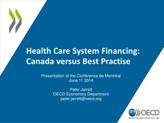 Health Care System Financing: Canada versus Best Practise