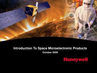 Introduction To Space Microelectronic Products October 2009
