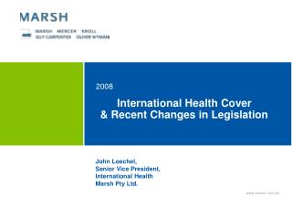 International Health Cover & Recent Changes in Legislation