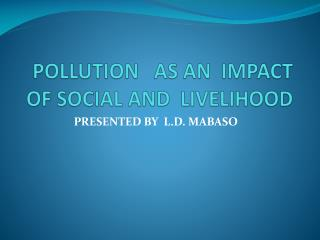 POLLUTION AS AN IMPACT OF SOCIAL AND LIVELIHOOD