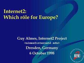 Internet2: Which rôle for Europe?