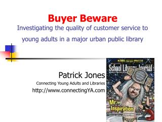 Buyer Beware Investigating the quality of customer service to young adults in a major urban public library
