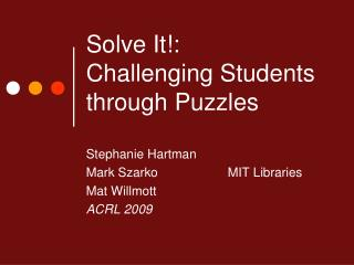 Solve It!: Challenging Students through Puzzles
