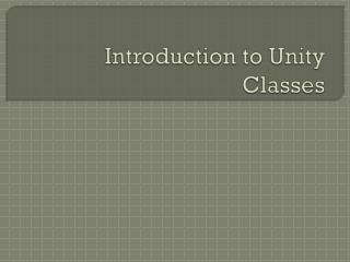 Introduction to Unity Classes