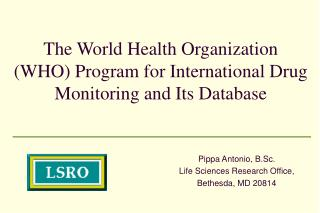 The World Health Organization (WHO) Program for International Drug Monitoring and Its Database
