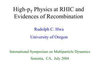 High-p T  Physics at RHIC and Evidences of Recombination