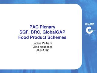 PAC Plenary SQF, BRC, GlobalGAP Food Product Schemes