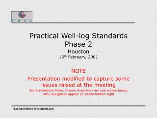 Practical Well-log Standards Phase 2 Houston  15 th  February, 2001