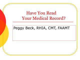 Have You Read          Your Medical Record?