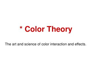* Color Theory
