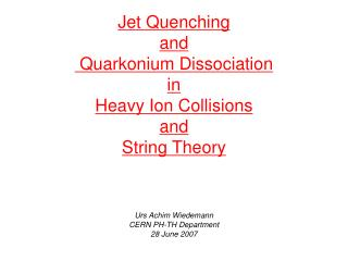 Jet Quenching and  Quarkonium Dissociation in Heavy Ion Collisions and String Theory
