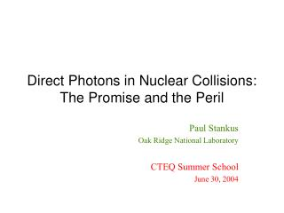Direct Photons in Nuclear Collisions: The Promise and the Peril