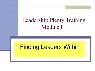 Leadership Plenty Training 		Module I