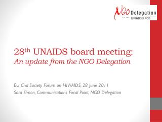 28 th  UNAIDS board meeting: An update from the NGO Delegation