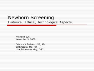 Newborn Screening Historical, Ethical, Technological Aspects