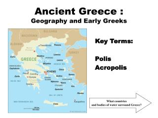 Ancient Greece :  Geography and Early Greeks