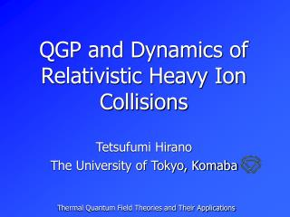 QGP and Dynamics of Relativistic Heavy Ion Collisions