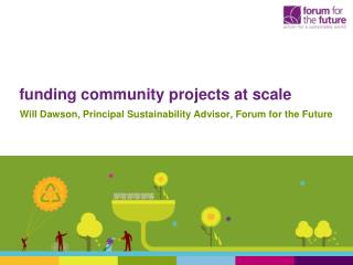 funding community projects at scale