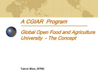 A CGIAR  Program  Global Open Food and Agriculture University  - The Concept