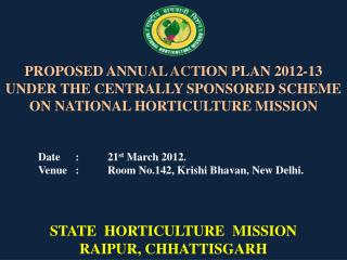 Date	 :	21 st  March 2012. Venue	 :	Room No.142,  Krishi Bhavan , New Delhi.