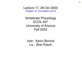 Lecture 17, 28 Oct 2003 Chapter 12, Circulation con t  Vertebrate Physiology ECOL 437 University of Arizona Fall 2003