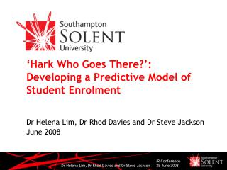 'Hark Who Goes There?': Developing a Predictive Model of Student Enrolment