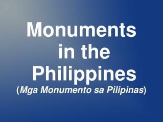 Monuments  in the  Philippines ( Mga Monumento sa Pilipinas )