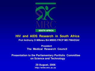 HIV  and  AIDS  Research  in  South  Africa Prof Anthony D MBewu BA MBBS FRCP MD FMASSAf