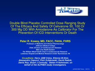 Peter R. Kowey, MD, FACC, FAHA, FHRS Professor of Medicine and Clinical Pharmacology Jefferson Medical College Chief, Di