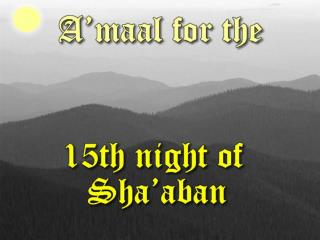 RECOMMENDED ACTS FOR THE NIGHT OF 15 TH  SHABAAN