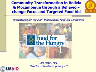 Presentation for the 2007 International Food Aid Conference