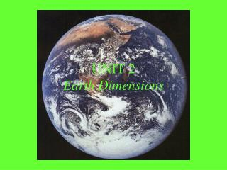 UNIT 2   Earth Dimensions