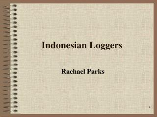 Indonesian Loggers