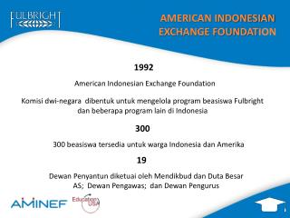 AMERICAN INDONESIAN EXCHANGE FOUNDAT ION