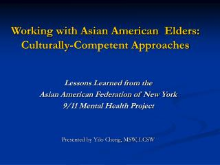 Working with Asian American  Elders:  Culturally-Competent Approaches