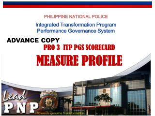 PHILIPPINE NATIONAL POLICE Integrated Transformation Program Performance Governance System