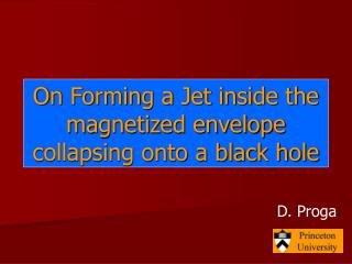 On Forming a Jet inside the magnetized envelope collapsing onto a black hole