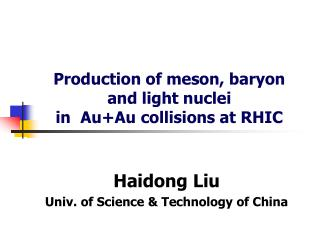 Production of meson, baryon and light nuclei in  Au+Au collisions at RHIC
