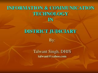 INFORMATION & COMMUNICATION TECHNOLOGY IN DISTRICT JUDICIARY